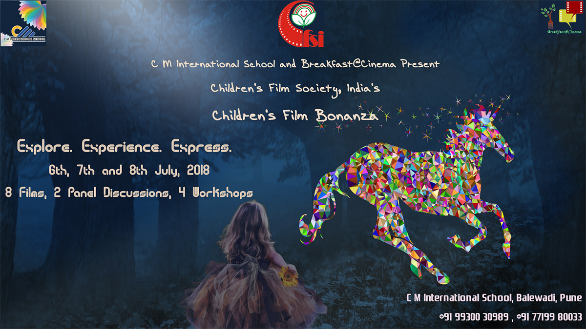 Children's Film Society, India (CFSI) in association with C M International School, Pune and Breakfast@Cinema is organising 'Children's Film Bonanza' from July 6-8, 2018.